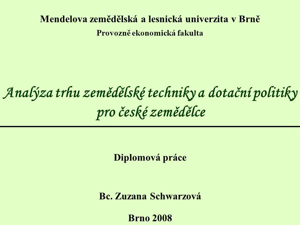 Cíl práce  vývoj trhu zemědělské techniky v České republice Hlavním cílem je analýza vývoje trhu zemědělské techniky v České republice se zaměřením na společnost Agrotec a.