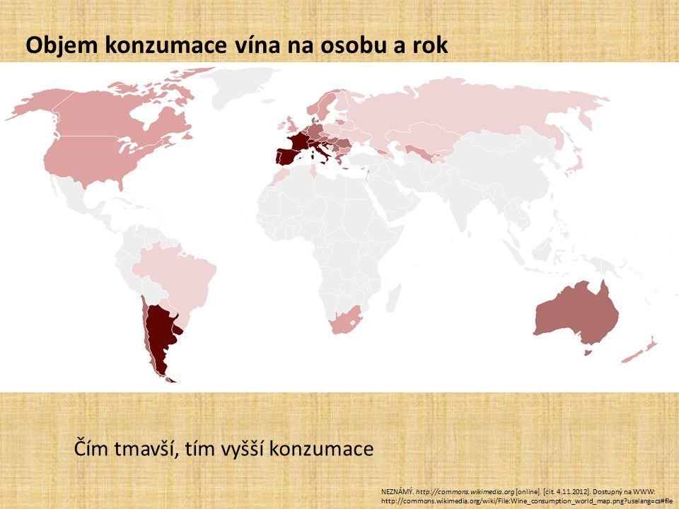 NEZNÁMÝ. http://commons.wikimedia.org [online]. [cit. 4.11.2012]. Dostupný na WWW: http://commons.wikimedia.org/wiki/File:Wine_consumption_world_map.p