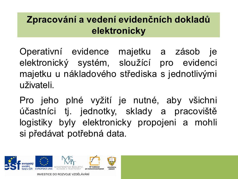 Operativní evidence majetku a zásob je elektronický systém, sloužící pro evidenci majetku u nákladového střediska s jednotlivými uživateli.