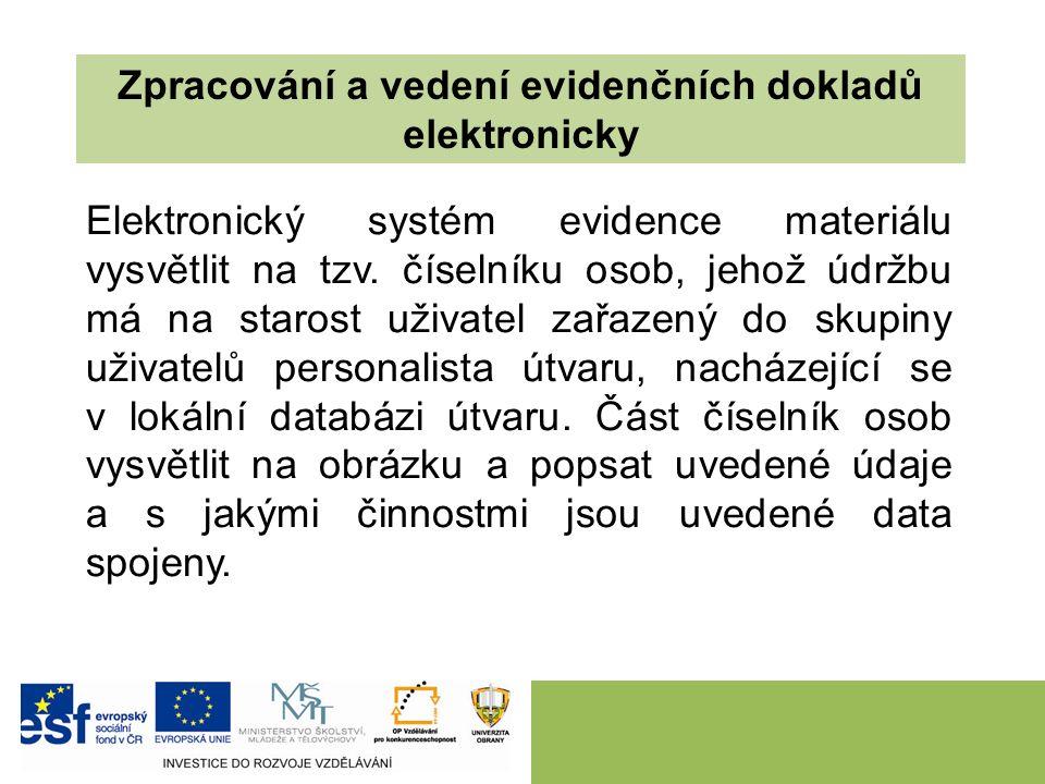 Elektronický systém evidence materiálu vysvětlit na tzv.