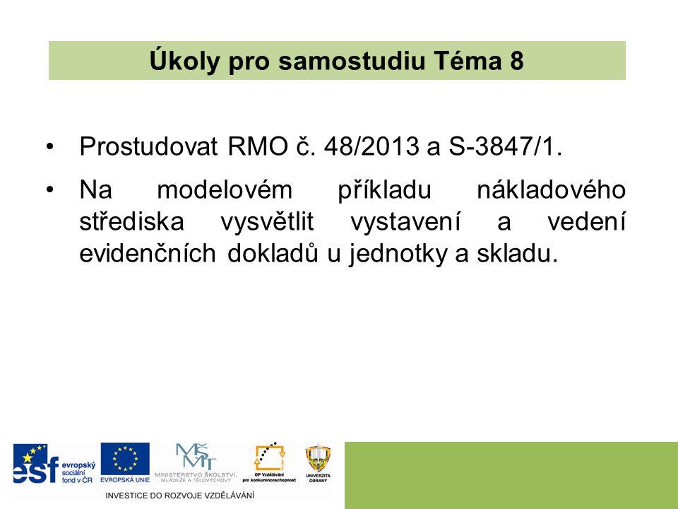 Prostudovat RMO č. 48/2013 a S-3847/1. Na modelovém příkladu nákladového střediska vysvětlit vystavení a vedení evidenčních dokladů u jednotky a sklad