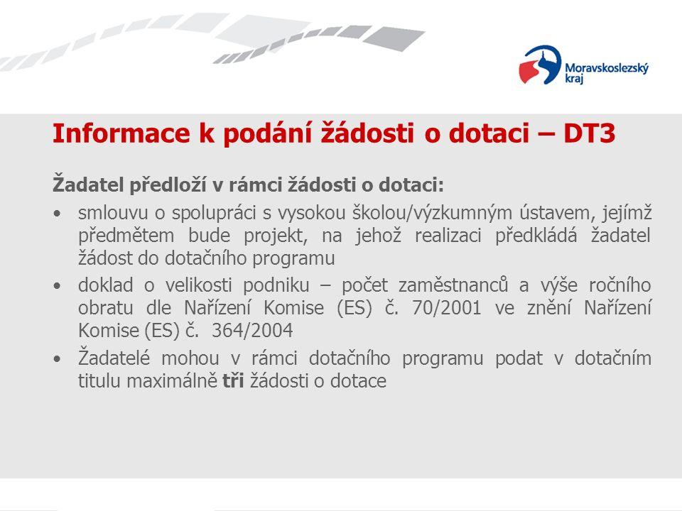 Název prezentace Informace k podání žádosti o dotaci – DT3 Žadatel předloží v rámci žádosti o dotaci: smlouvu o spolupráci s vysokou školou/výzkumným
