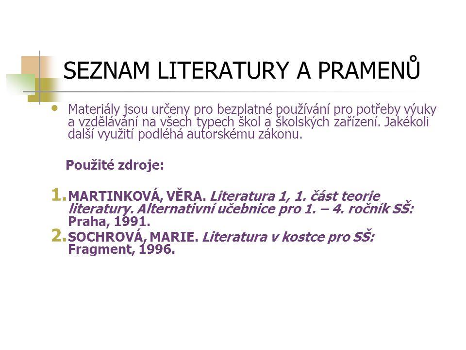 SEZNAM LITERATURY A PRAMENŮ Materiály jsou určeny pro bezplatné používání pro potřeby výuky a vzdělávání na všech typech škol a školských zařízení.