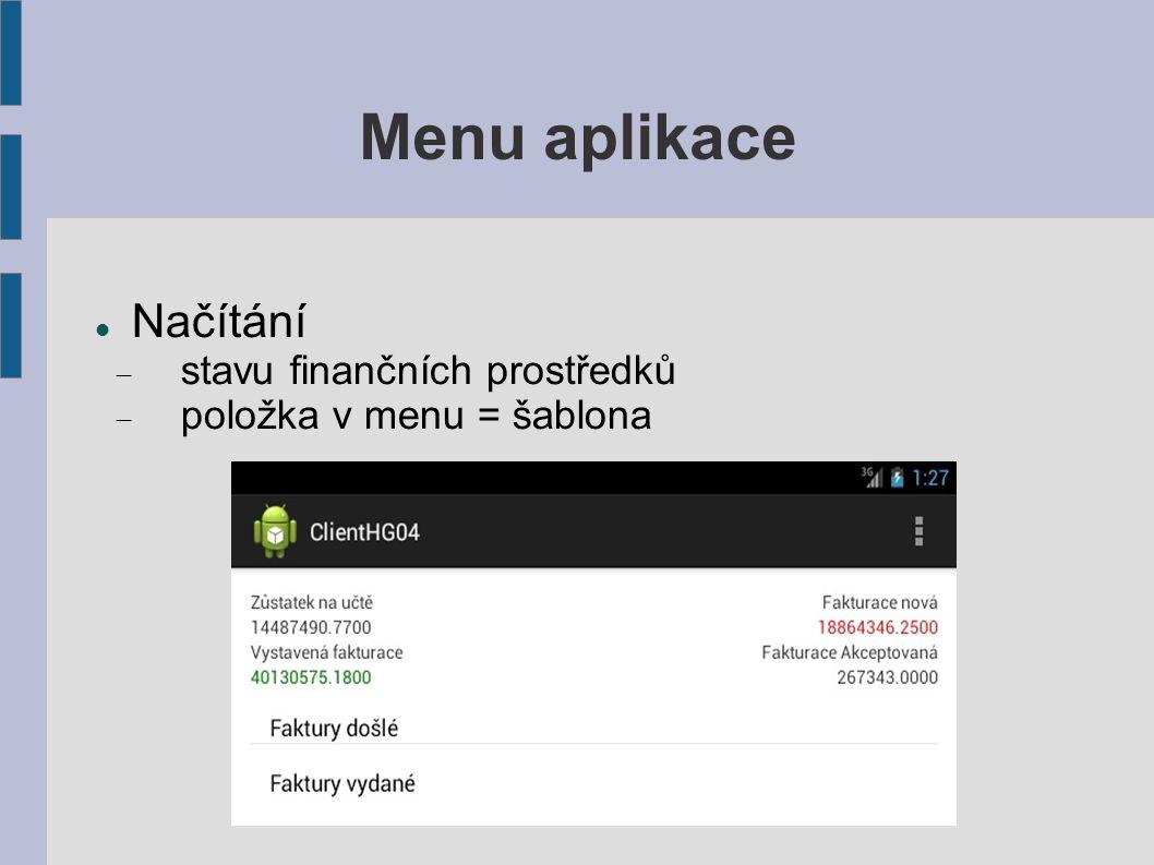 Menu aplikace Načítání  stavu finančních prostředků  položka v menu = šablona