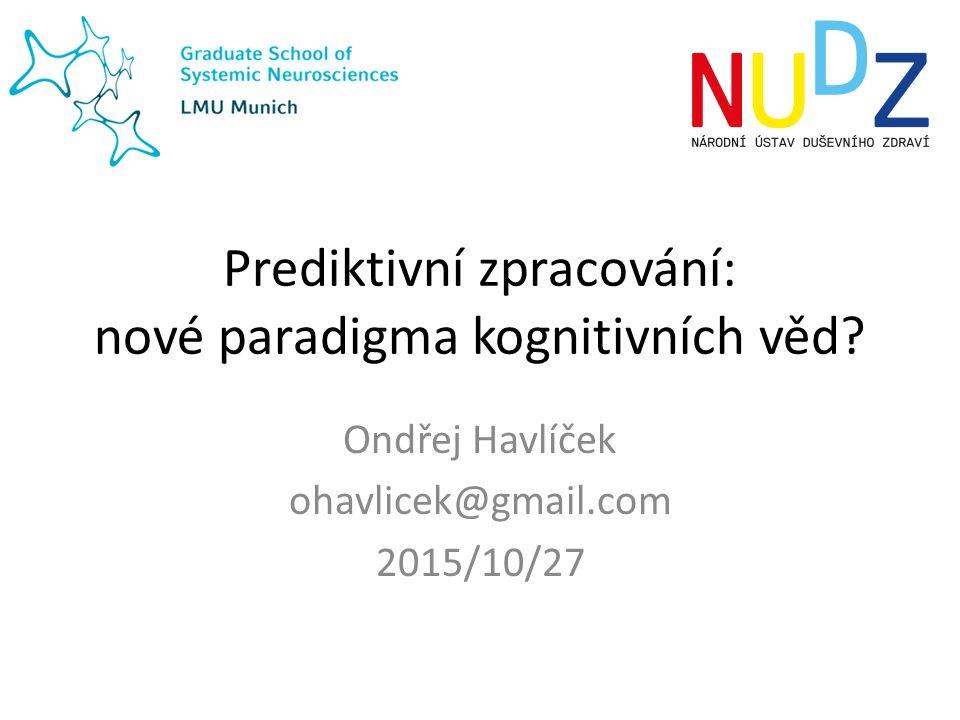 Prediktivní zpracování: nové paradigma kognitivních věd.