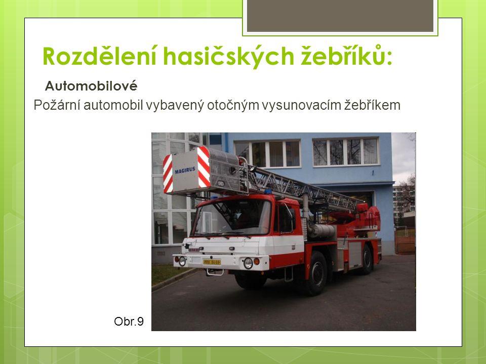 Rozdělení hasičských žebříků: Automobilové Požární automobil vybavený otočným vysunovacím žebříkem Obr.9