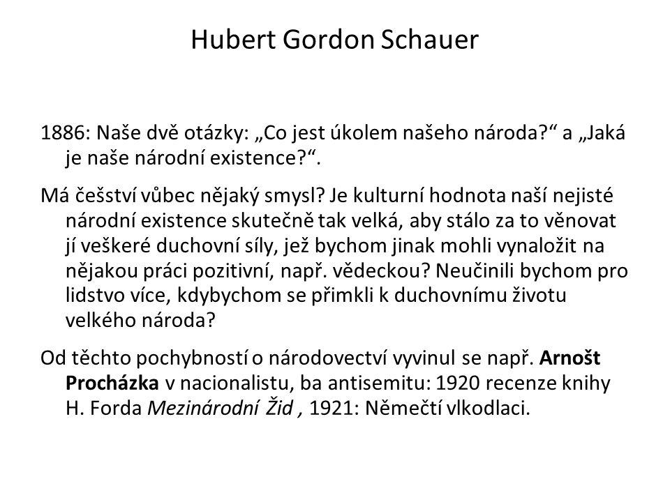 """Hubert Gordon Schauer 1886: Naše dvě otázky: """"Co jest úkolem našeho národa a """"Jaká je naše národní existence ."""