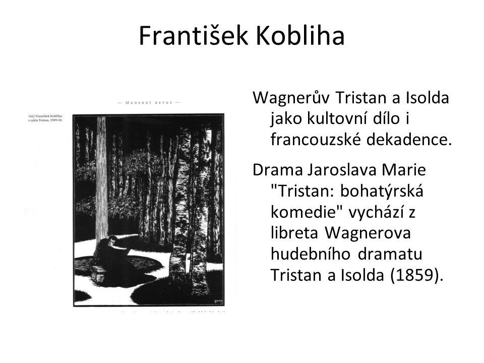 František Kobliha Wagnerův Tristan a Isolda jako kultovní dílo i francouzské dekadence.