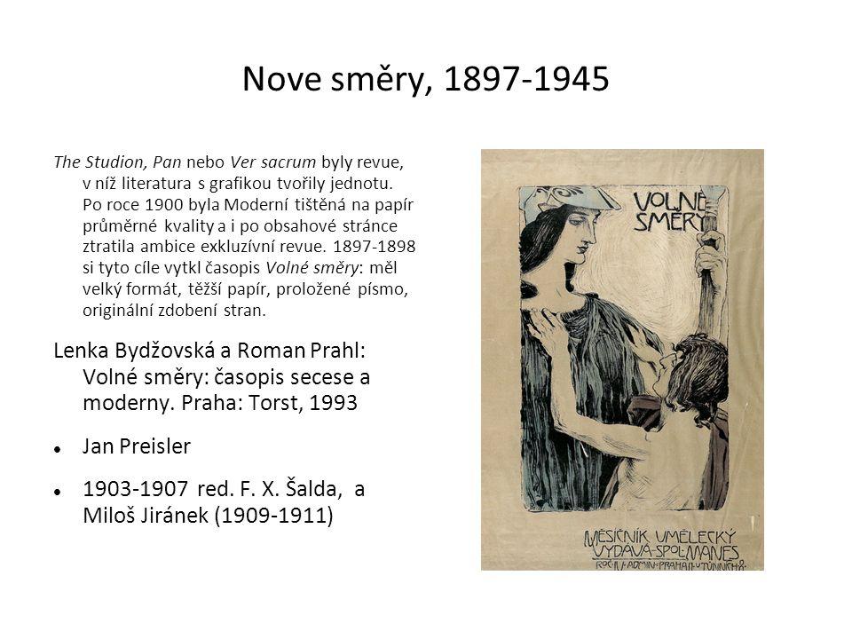 Nove směry, 1897-1945 The Studion, Pan nebo Ver sacrum byly revue, v níž literatura s grafikou tvořily jednotu.