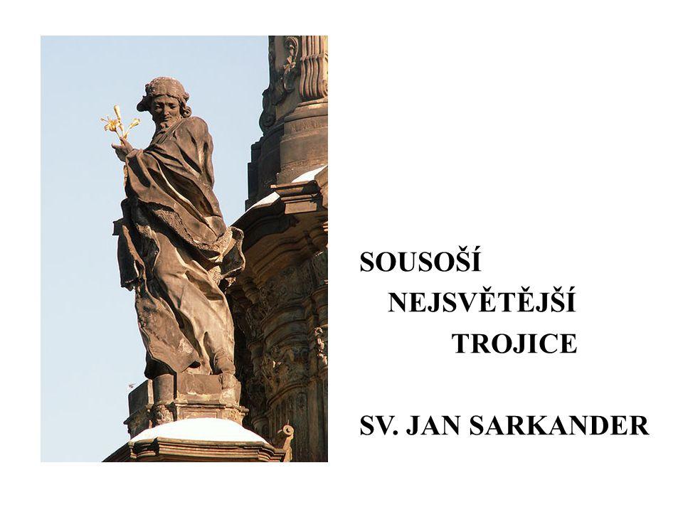 SOUSOŠÍ NEJSVĚTĚJŠÍ TROJICE SV. JAN SARKANDER