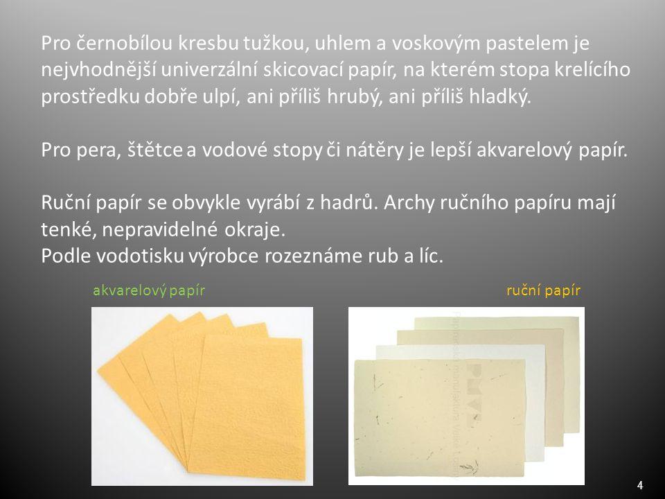 5 Papír byl poprvé vyroben v Číně v roce 105 našeho letopočtu.