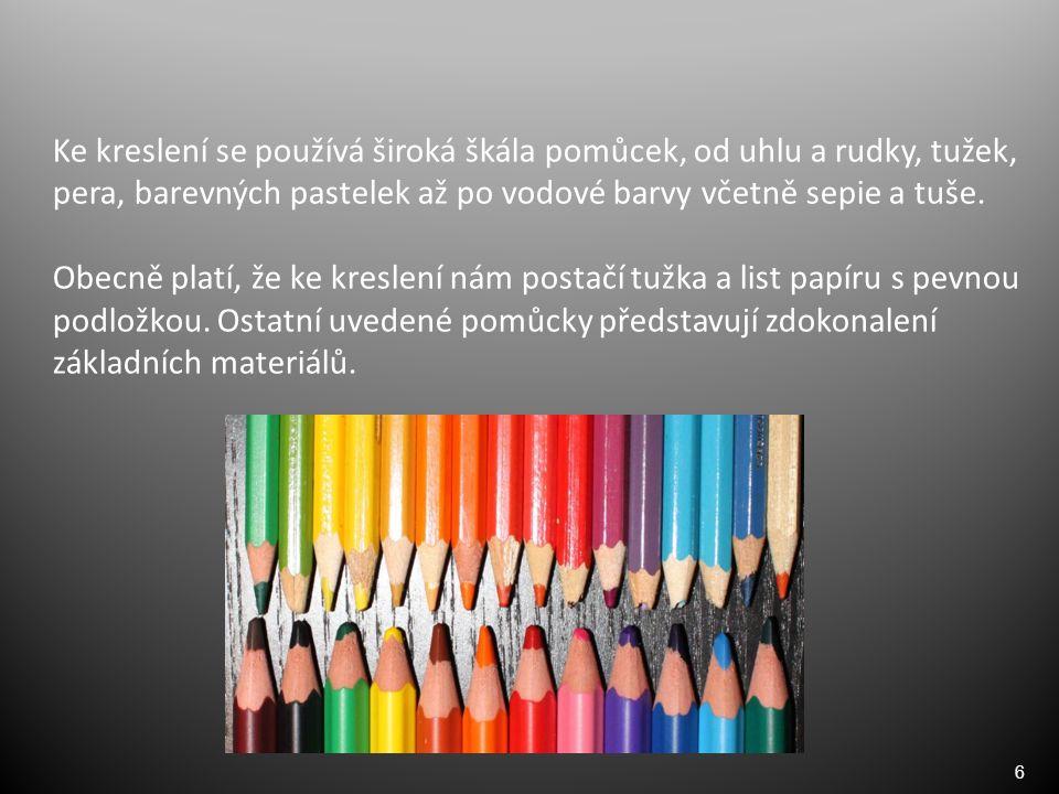 7 Tužka s kovovým hrotem – nástroj s olověným nebo stříbrným hrotem, který vytváří tmavou čáru podobnou jakou vytváří moderní grafitová tužka.