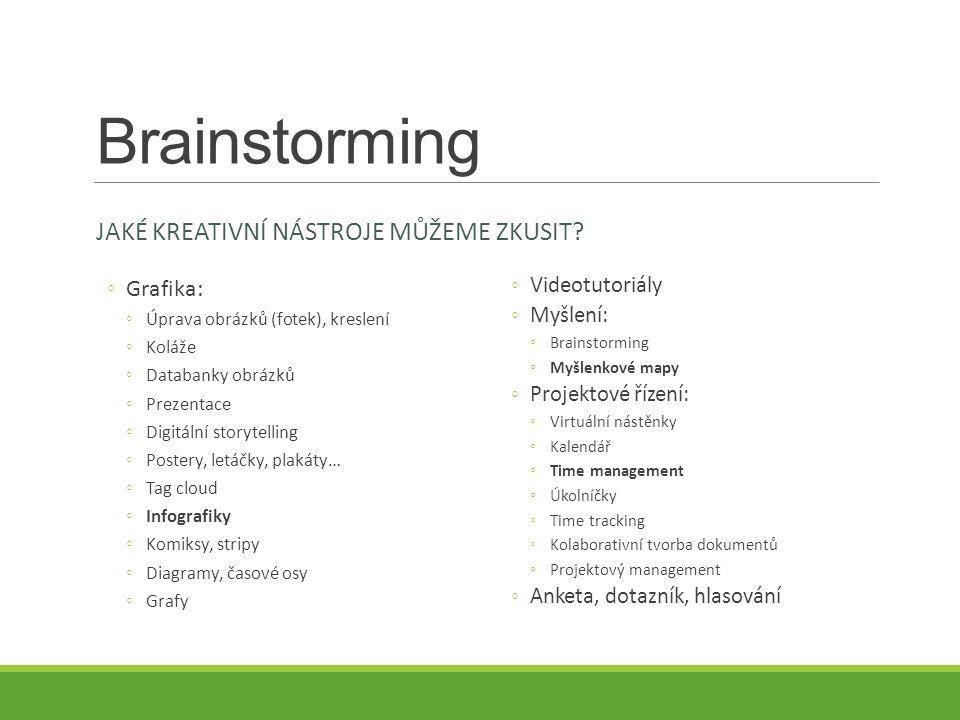Brainstorming JAKÉ KREATIVNÍ NÁSTROJE MŮŽEME ZKUSIT.