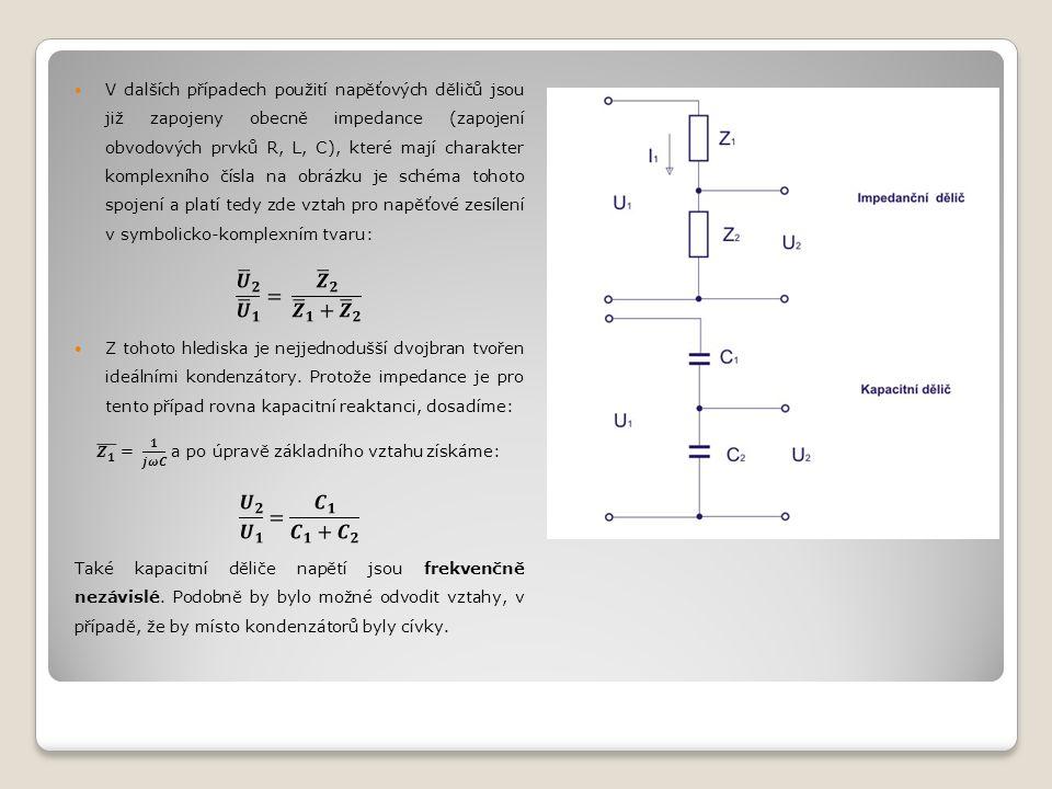 Příklady Vypočtěte činitel napěťového zesílení U 2 / U 1 u napěťového děliče, jestliže je poměr odporů rezistoru R 1 /R 2 : 1/4, 1/2, 3/4, 1, 2, 3, 4, 5, 10.