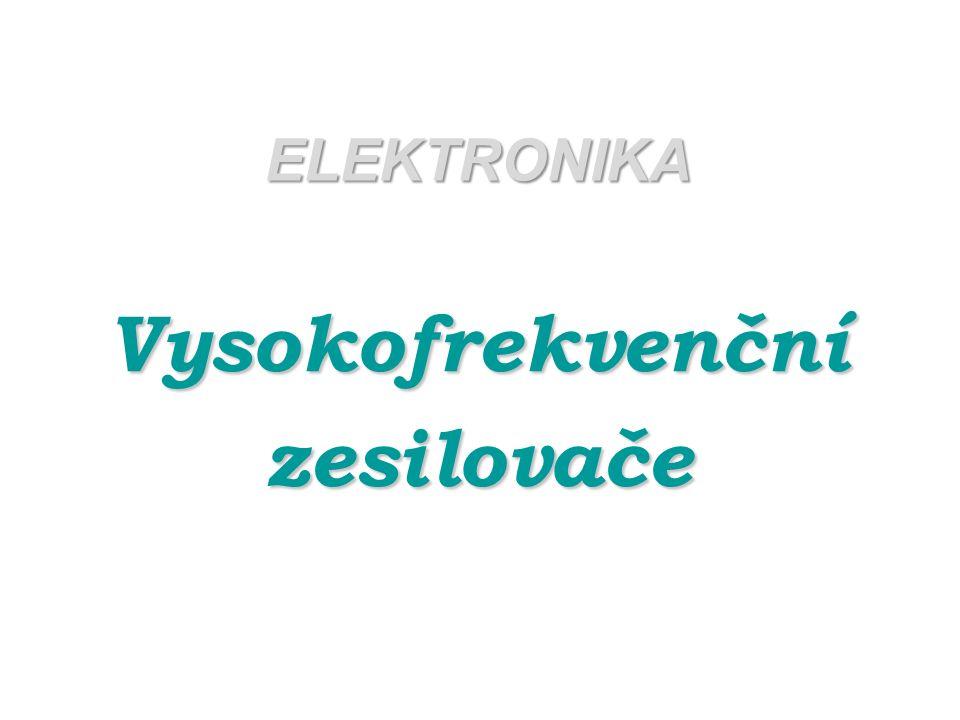 Vysokofrekvenční zesilovače jsou konstruovány pro zesilování střídavých signálů vysoké frekvence, tj.