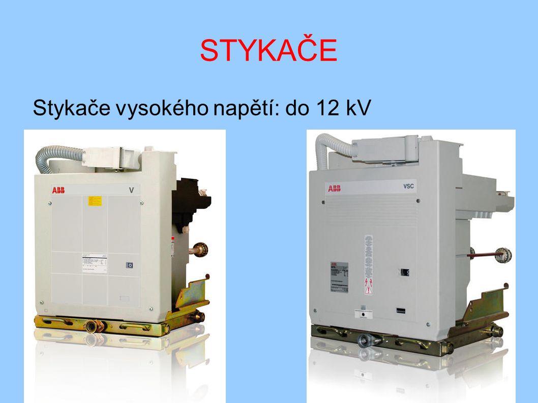 STYKAČE Stykače vysokého napětí: do 12 kV