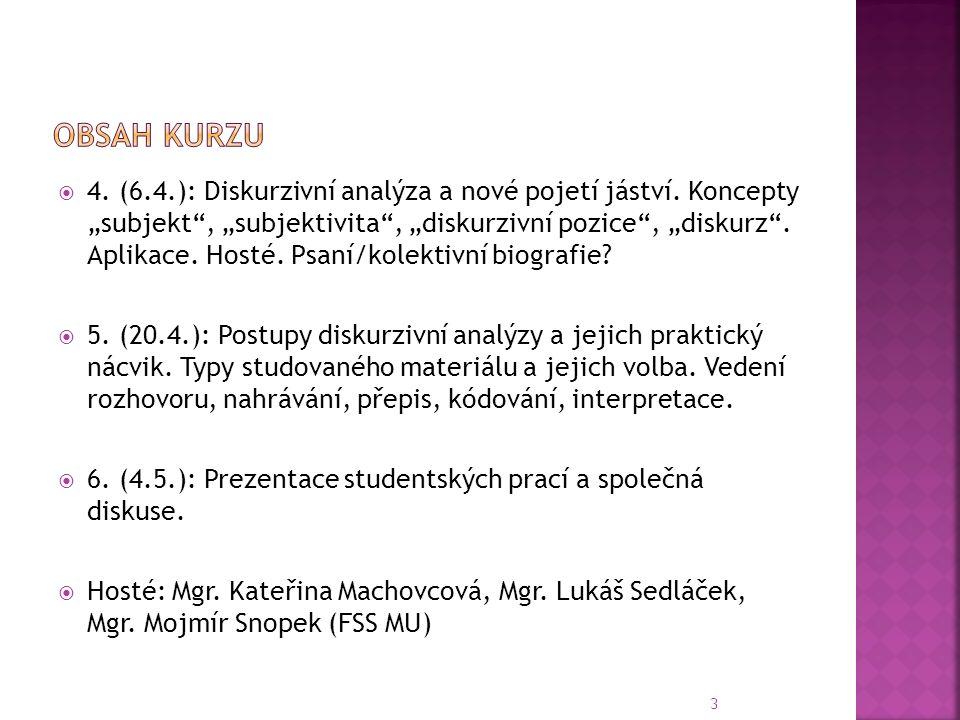 4. (6.4.): Diskurzivní analýza a nové pojetí jáství.