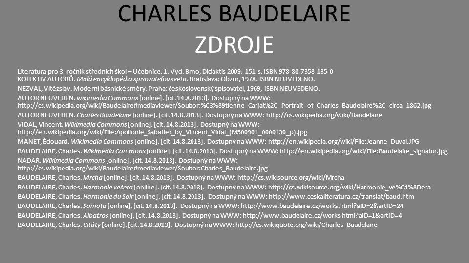 CHARLES BAUDELAIRE ZDROJE Literatura pro 3. ročník středních škol – Učebnice.