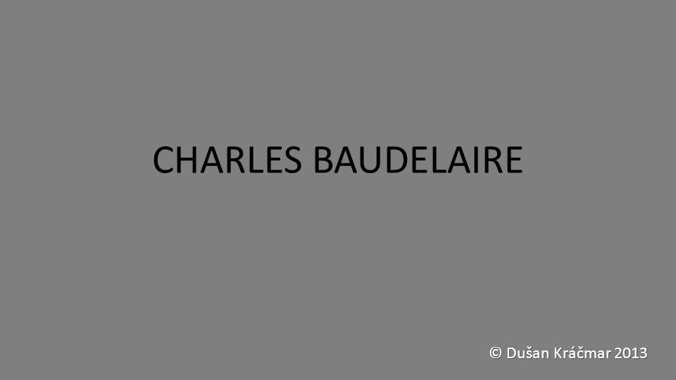 CHARLES BAUDELAIRE © Dušan Kráčmar 2013