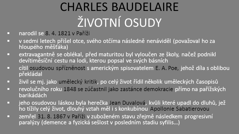 CHARLES BAUDELAIRE OSUDOVÉ ŽENY Osudové ženy Charlese Baudelaira zpodobněné slavnými malíři – vlevo Jean Duvalová od Édourda Maneta a vlevo Apollonie Sabatierová od Vincenta Vidala, Nemají obě ženy něco společné?