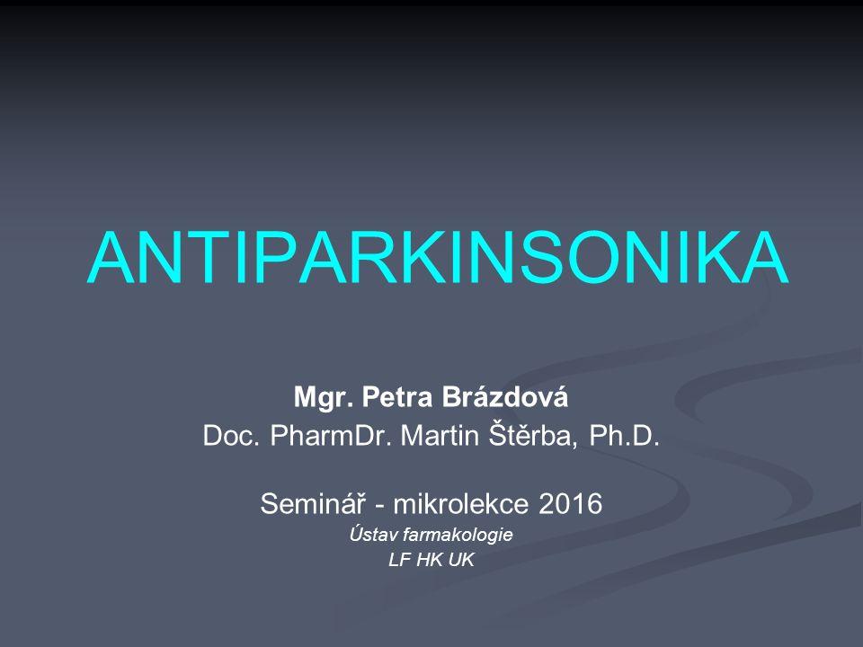 ANTIPARKINSONIKA Mgr. Petra Brázdová Doc. PharmDr.