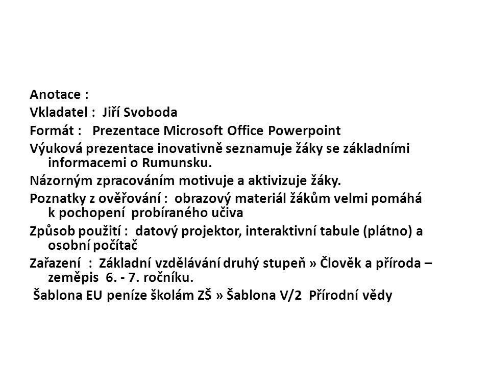Anotace : Vkladatel : Jiří Svoboda Formát : Prezentace Microsoft Office Powerpoint Výuková prezentace inovativně seznamuje žáky se základními informac