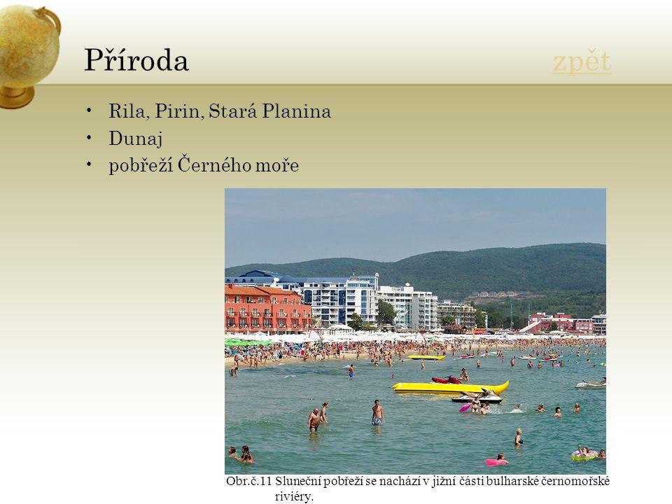 Příroda zpětzpět Rila, Pirin, Stará Planina Dunaj pobřeží Černého moře Obr.č.11 Sluneční pobřeží se nachází v jižní části bulharské černomořské riviéry.