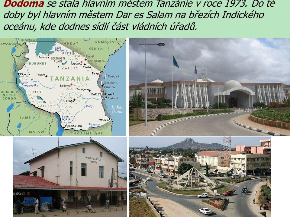 Dodoma se stala hlavním městem Tanzánie v roce 1973.