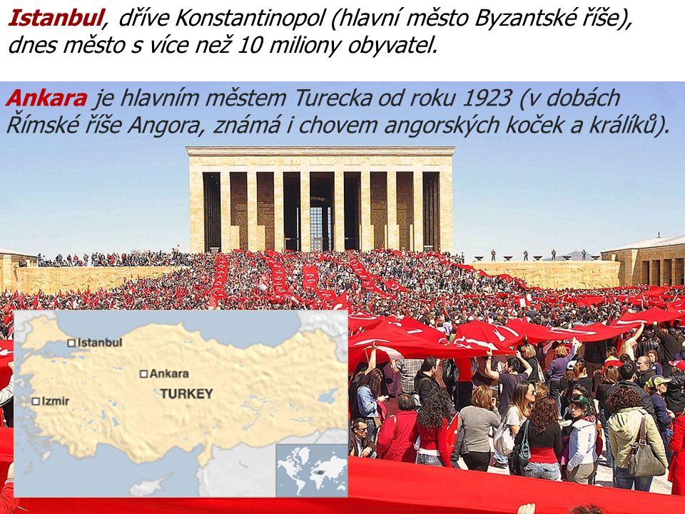 Istanbul, dříve Konstantinopol (hlavní město Byzantské říše), dnes město s více než 10 miliony obyvatel.