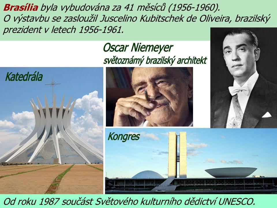 Brasília byla vybudována za 41 měsíců (1956-1960).