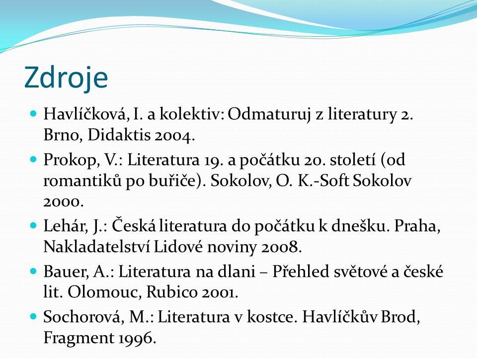 Zdroje Havlíčková, I. a kolektiv: Odmaturuj z literatury 2.