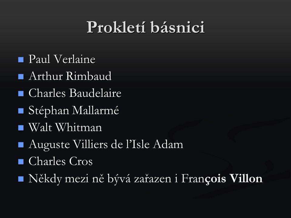 Charles Pierre Baudelaire (9.dubna 1821 – 31.srpna 1867 První z řady prokletých básníků francouzský básník a překladatel Baudelaire vedl bohémský život.