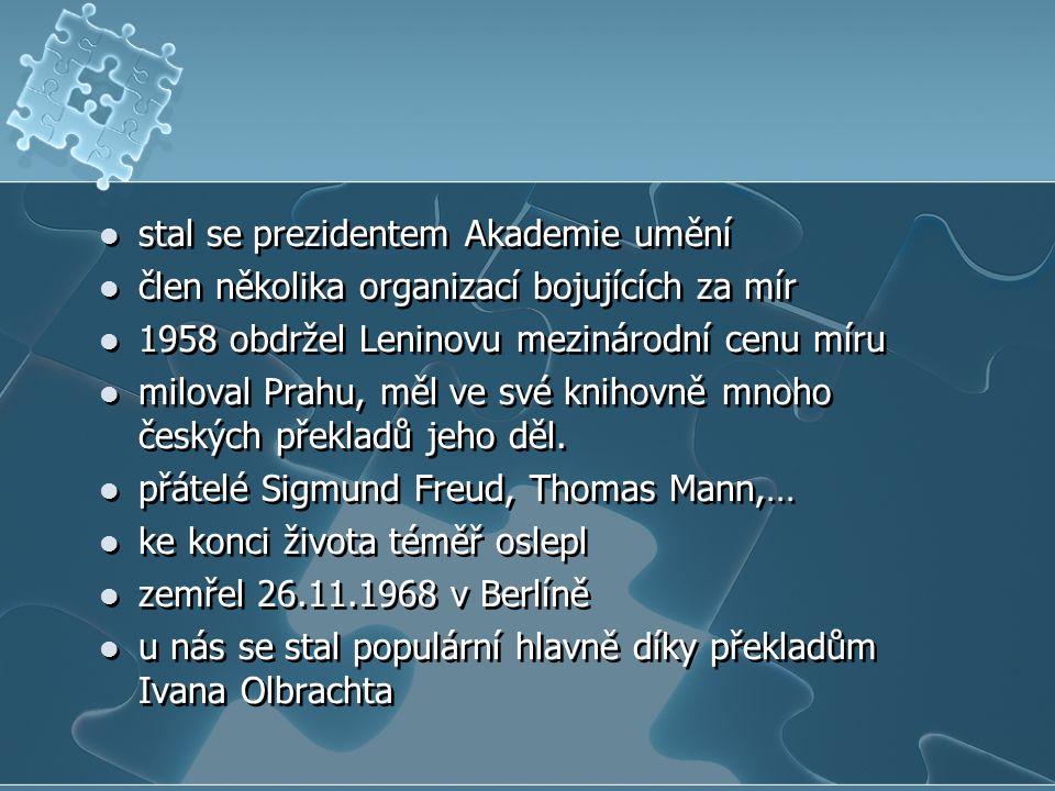stal se prezidentem Akademie umění člen několika organizací bojujících za mír 1958 obdržel Leninovu mezinárodní cenu míru miloval Prahu, měl ve své kn