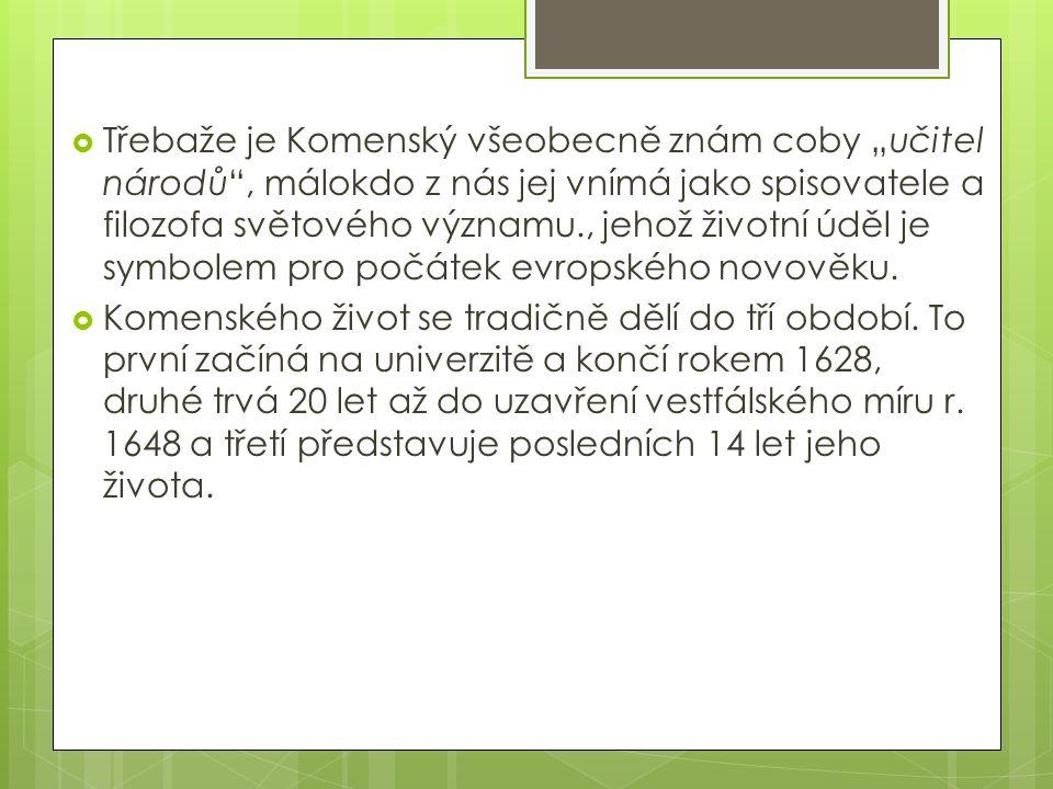  Komenský se po studiích v německém Herbonu vrací r.