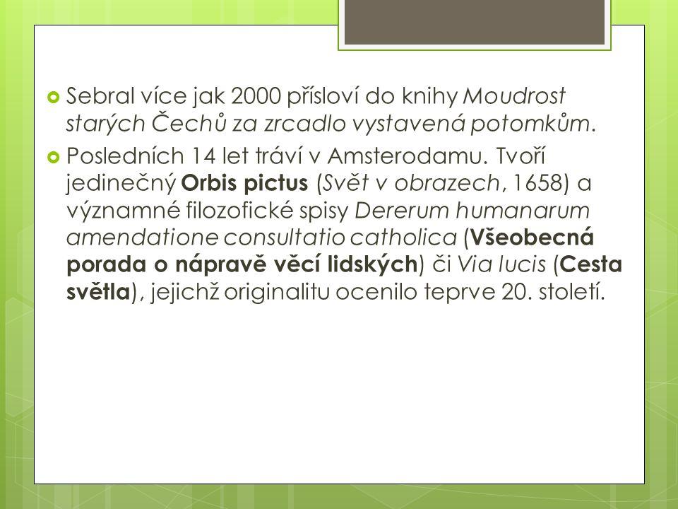  Sebral více jak 2000 přísloví do knihy Moudrost starých Čechů za zrcadlo vystavená potomkům.