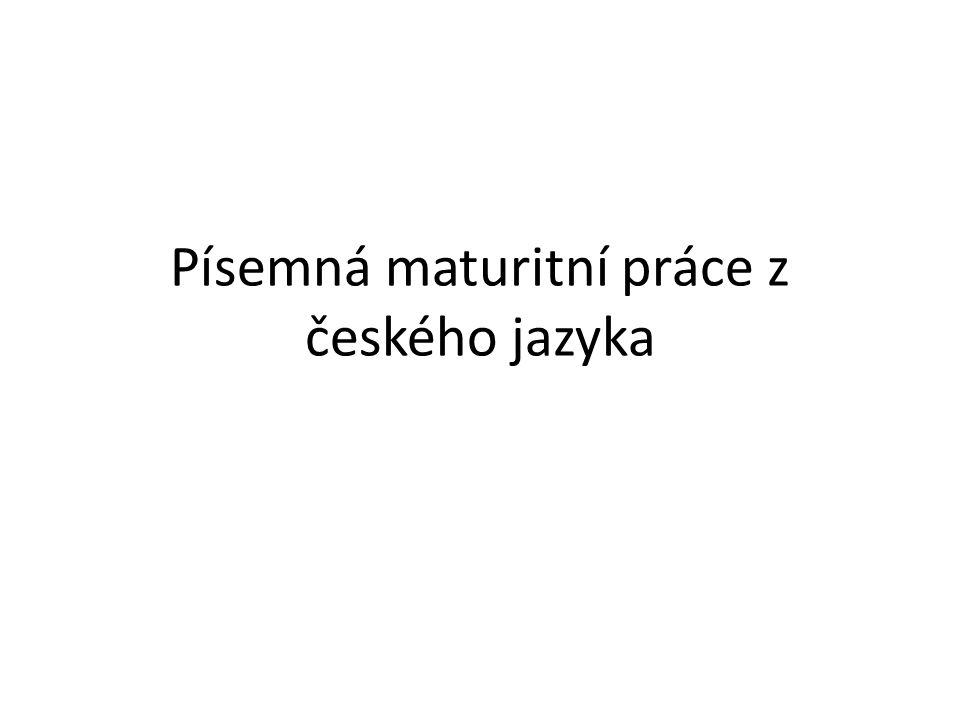 Požadavky na písemnou práci součást komplexní zkoušky z českého jazyka a literatury (didaktický test + písemná práce + ústní zkouška) pouze jedna známka na maturitním vysvědčení (na protokolu o výsledcích maturitní zkoušky procentuální hodnocení) 25 minut na výběr zadání + 90 minut na psaní textu výběr z 10 zadání minimální rozsah 250 slov povolena Pravidla českého pravopisu hodnocen pouze čistopis (koncept není součástí písemné práce)