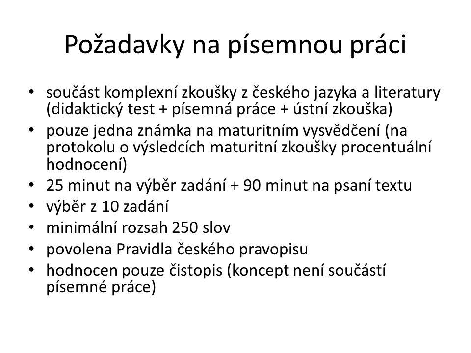 Požadavky na písemnou práci součást komplexní zkoušky z českého jazyka a literatury (didaktický test + písemná práce + ústní zkouška) pouze jedna znám