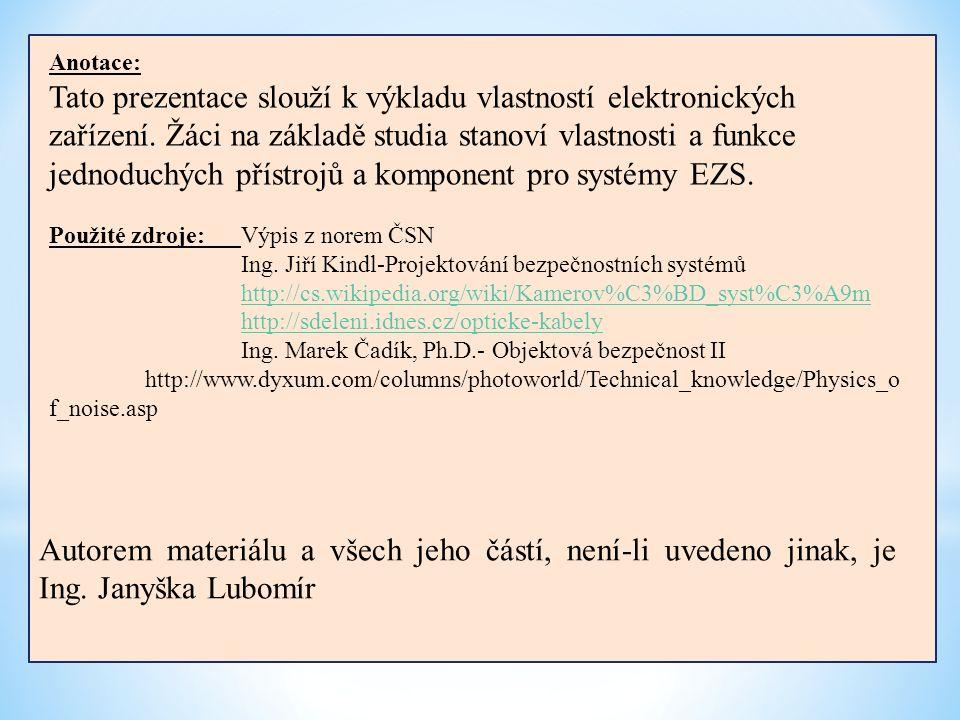 Anotace: Tato prezentace slouží k výkladu vlastností elektronických zařízení.