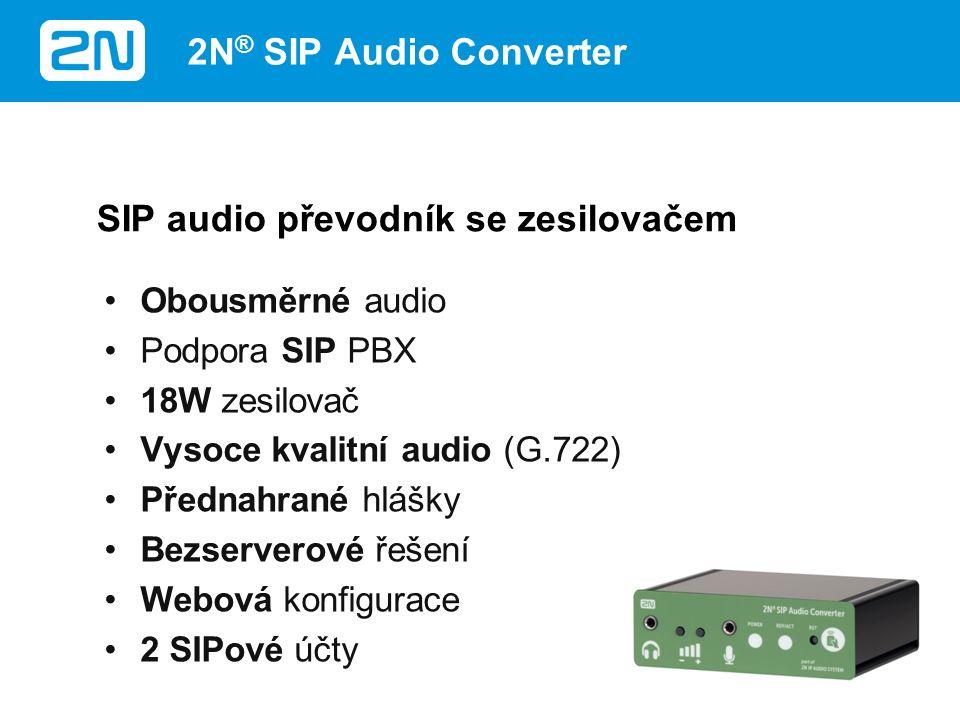 Obousměrné audio Podpora SIP PBX 18W zesilovač Vysoce kvalitní audio (G.722) Přednahrané hlášky Bezserverové řešení Webová konfigurace 2 SIPové účty SIP audio převodník se zesilovačem 2N ® SIP Audio Converter