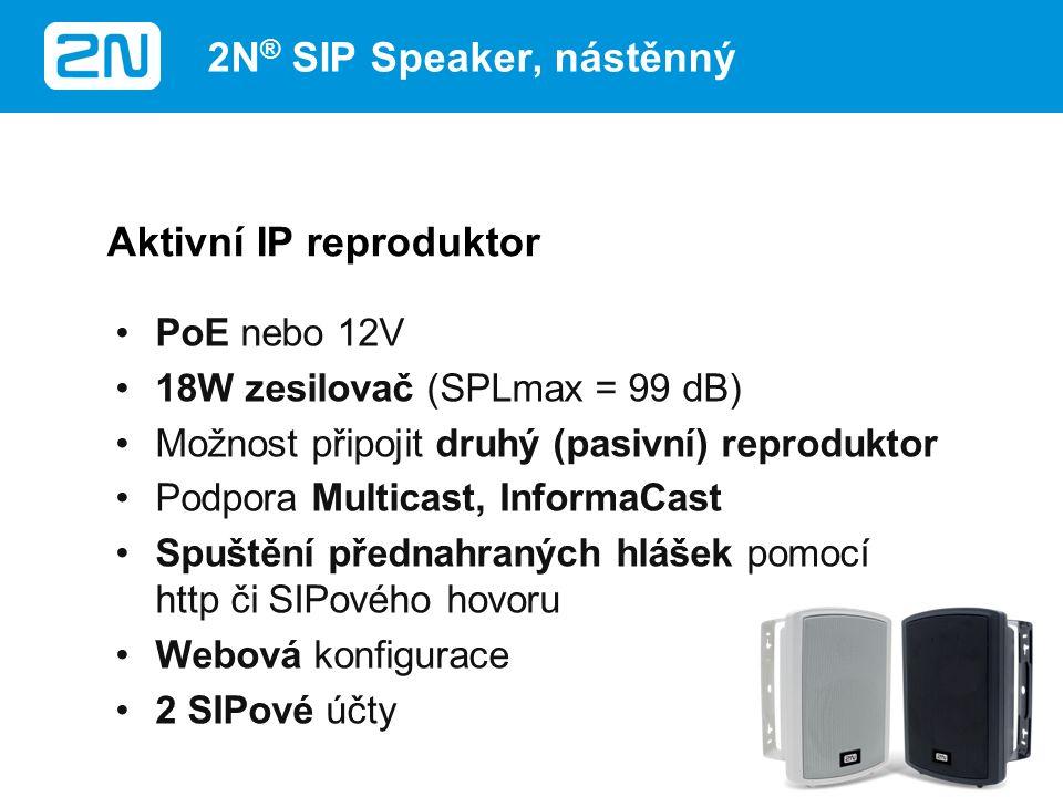 PoE nebo 12V 18W zesilovač (SPLmax = 99 dB) Možnost připojit druhý (pasivní) reproduktor Podpora Multicast, InformaCast Spuštění přednahraných hlášek pomocí http či SIPového hovoru Webová konfigurace 2 SIPové účty Aktivní IP reproduktor 2N ® SIP Speaker, nástěnný