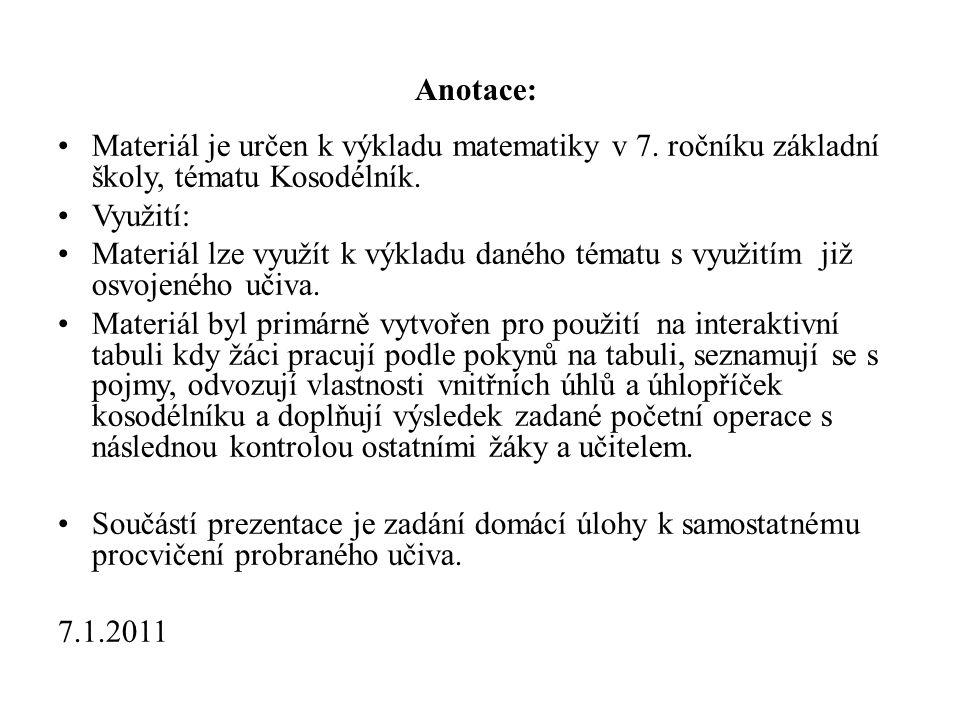 Materiál je určen k výkladu matematiky v 7. ročníku základní školy, tématu Kosodélník.