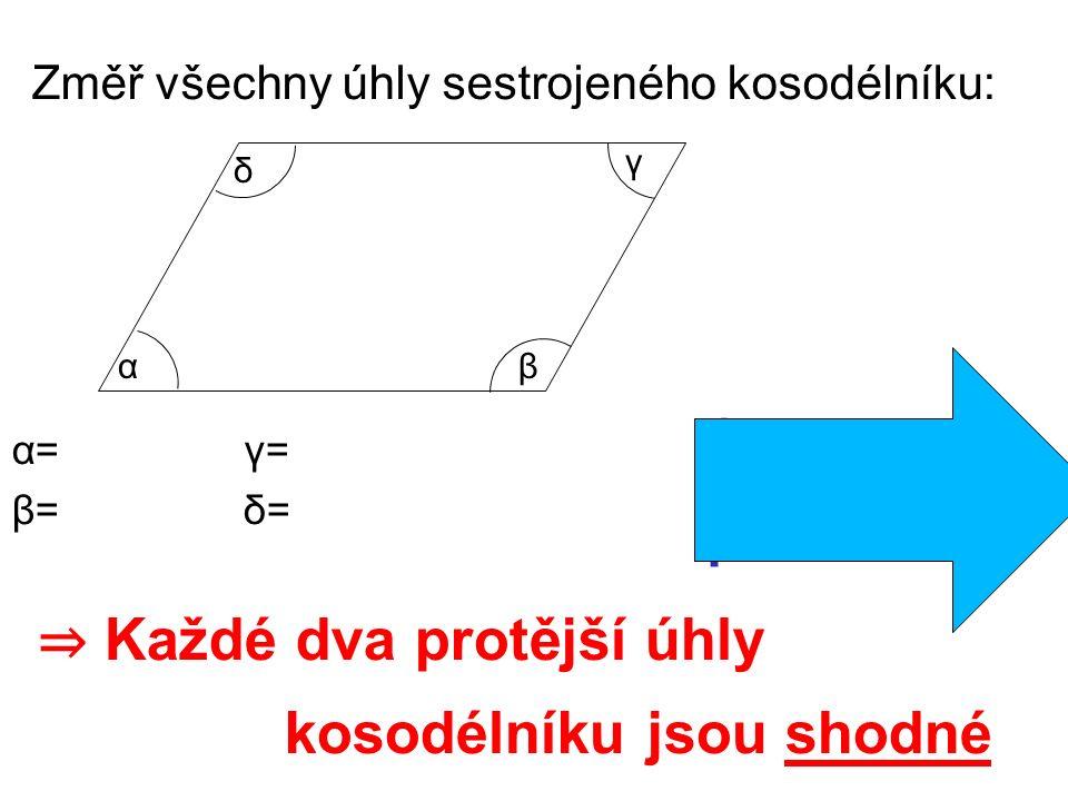 Na základě odvozené vlastnosti vypočítej zbývající úhly v kosodélníku: β= 100° α=α= γ=γ= δ=δ= 80° vedlejší k β 80° protější k α 100°protější k β γ δ α β