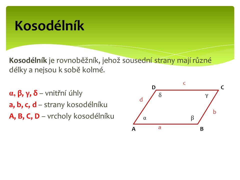 Kosodélník Kosodélník je rovnoběžník, jehož sousední strany mají různé délky a nejsou k sobě kolmé.