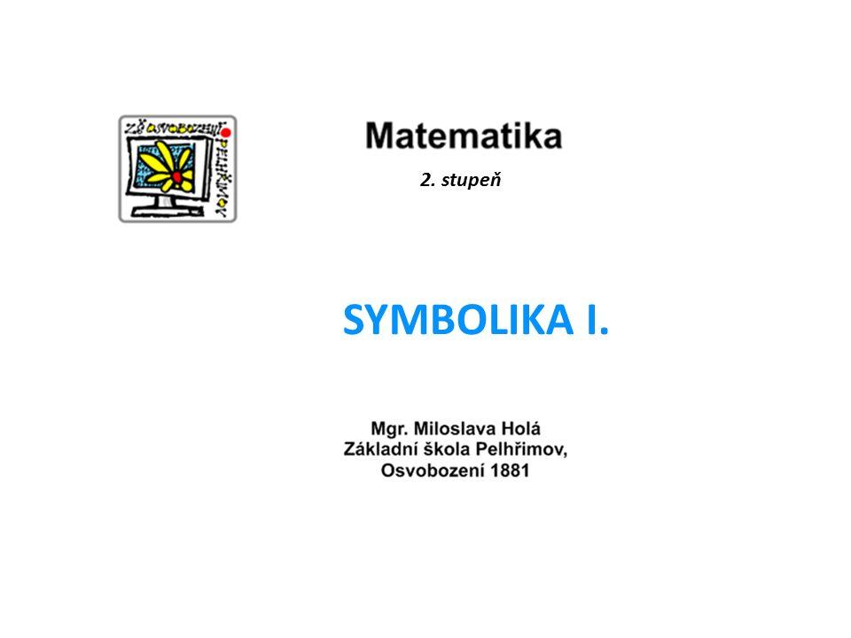 2. stupeň SYMBOLIKA I.