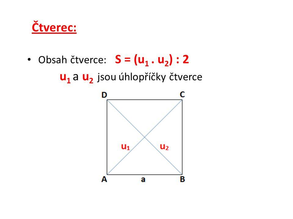 Obdélník: Obvod obdélníku: o = 2.a + 2.b o = 2.(a + b) Obsah obdélníku: S = a.b