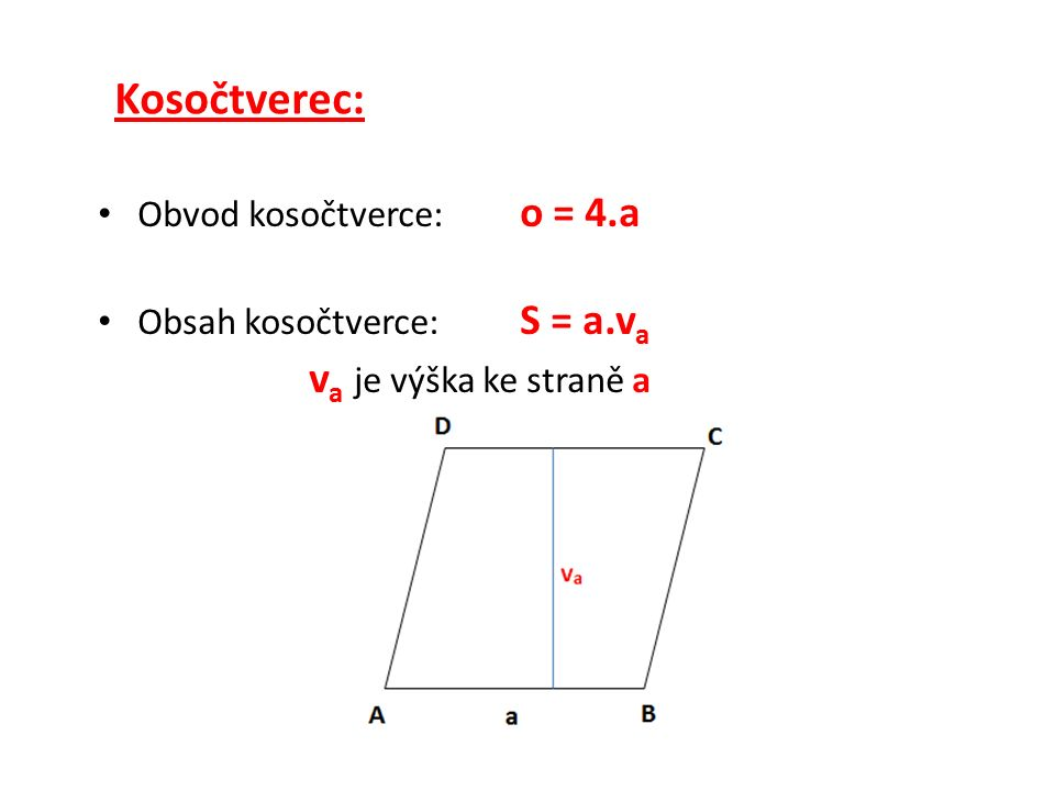 Kosočtverec: Obsah kosočtverce: S = (u 1. u 2 ) : 2 u 1 a u 2 jsou úhlopříčky kosočtverce