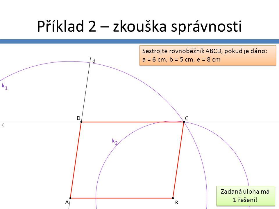 Příklad 2 – zkouška správnosti Zadaná úloha má 1 řešení.