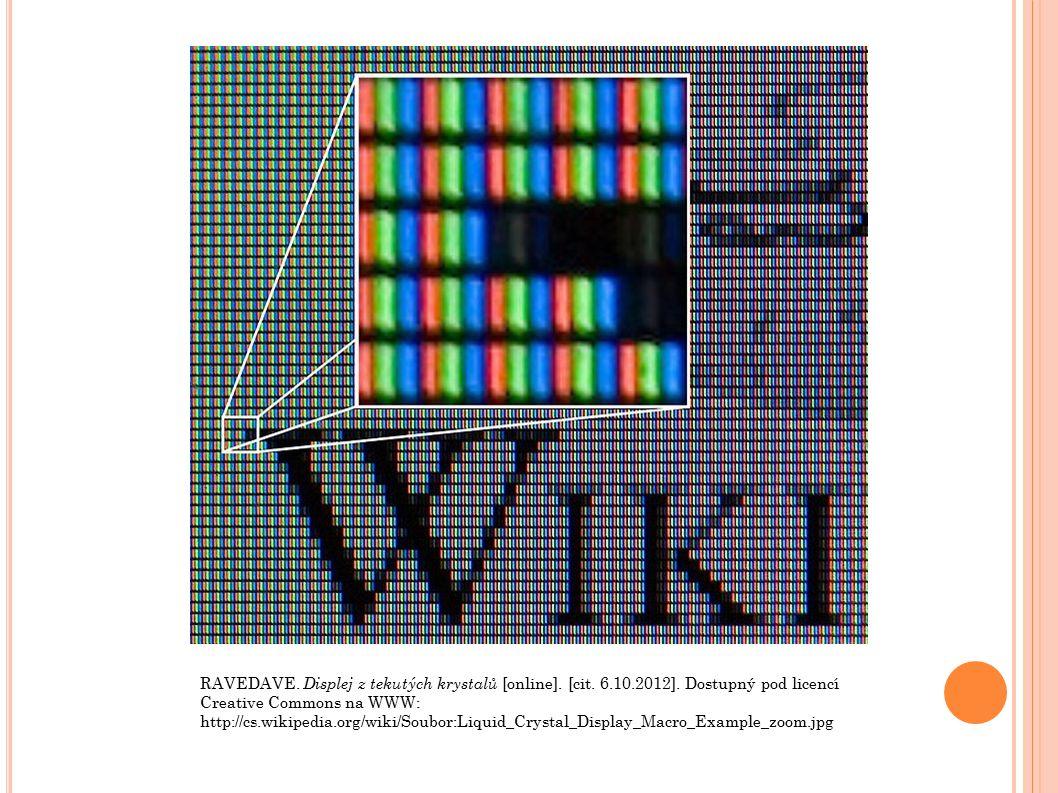 RAVEDAVE. Displej z tekutých krystalů [online]. [cit. 6.10.2012]. Dostupný pod licencí Creative Commons na WWW: http://cs.wikipedia.org/wiki/Soubor:Li