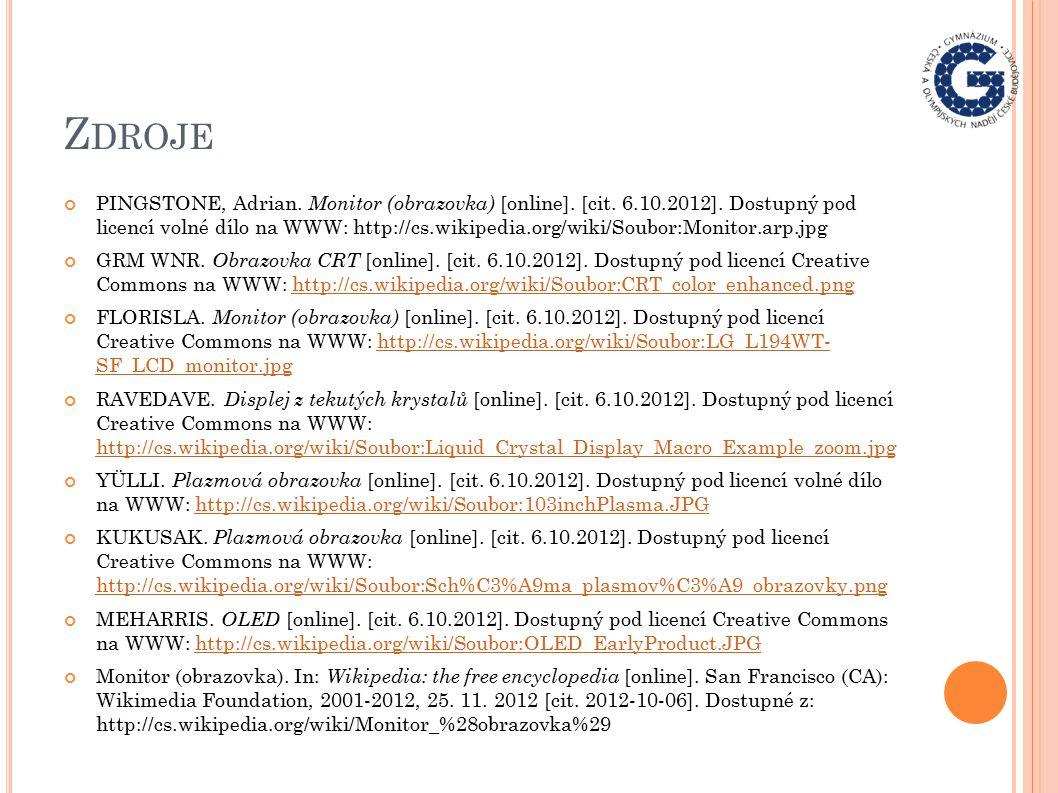 Z DROJE PINGSTONE, Adrian. Monitor (obrazovka) [online]. [cit. 6.10.2012]. Dostupný pod licencí volné dílo na WWW: http://cs.wikipedia.org/wiki/Soubor
