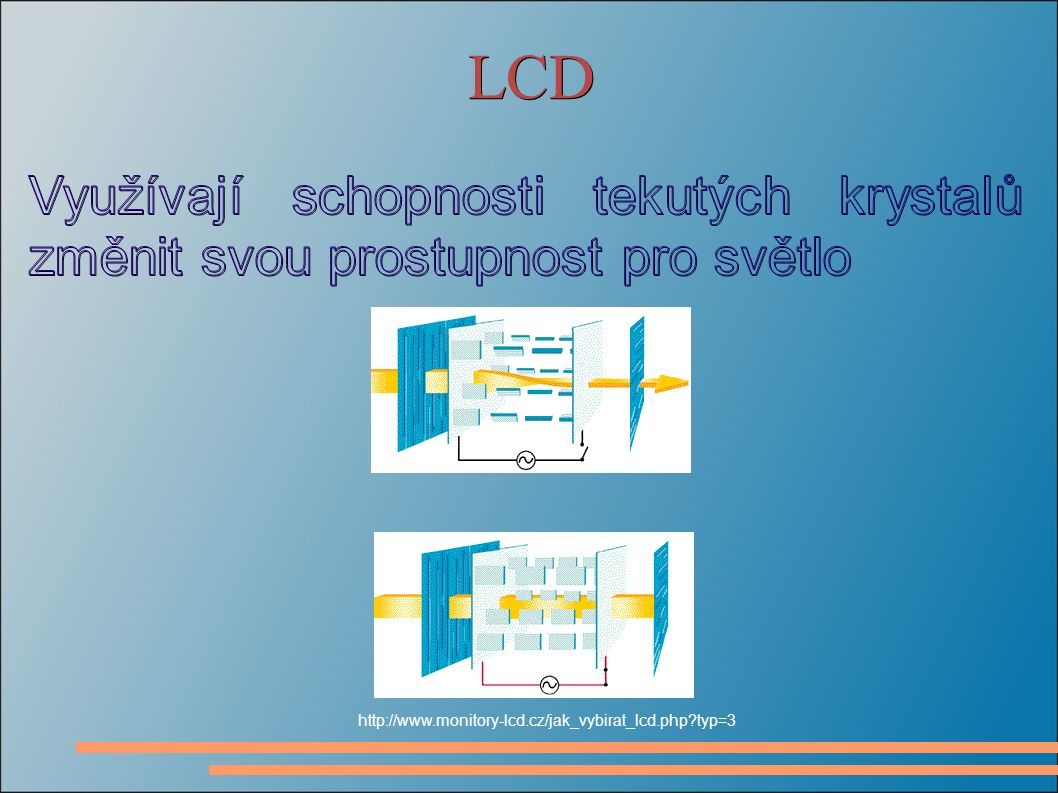 LCD http://www.monitory-lcd.cz/jak_vybirat_lcd.php typ=3
